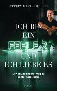 Cover-Bild zu Kastenmüller, Jeffrey: Ich bin ein Fehler, und ich liebe es