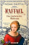 Cover-Bild zu Martin, Noah: Raffael - Das Lächeln der Madonna
