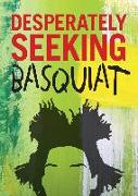 Cover-Bild zu Desperately Seeking Basquiat von Ginko Press (Hrsg.)