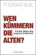 Cover-Bild zu Klie, Thomas: Wen kümmern die Alten?