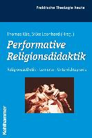 Cover-Bild zu Klie, Thomas (Hrsg.): Performative Religionsdidaktik