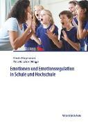 Cover-Bild zu Hagenauer, Gerda (Hrsg.): Emotionen und Emotionsregulation in Schule und Hochschule