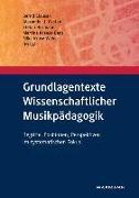Cover-Bild zu Clausen, Bernd (Hrsg.): Grundlagentexte Wissenschaftlicher Musikpädagogik