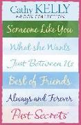 Cover-Bild zu Kelly, Cathy: Cathy Kelly 6-Book Collection: Someone Like You, What She Wants, Just Between Us, Best of Friends, Always and Forever, Past Secrets (eBook)