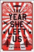 Cover-Bild zu Ma, Kathryn: Year She Left Us (eBook)