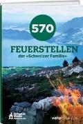 Cover-Bild zu 570 Feuerstellen der Schweizer Familie