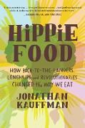 Cover-Bild zu Kauffman, Jonathan: Hippie Food