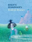 Cover-Bild zu Schroeder, Binette: Binette Schroeder's Well of Stories