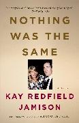 Cover-Bild zu Nothing Was the Same von Jamison, Kay Redfield
