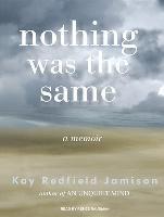 Cover-Bild zu Nothing Was the Same: A Memoir von Jamison, Kay Redfield