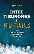 Cover-Bild zu Gómez, Noemí: Entre tiburones y millenials (eBook)