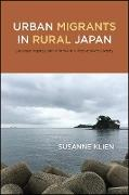 Cover-Bild zu Klien, Susanne: Urban Migrants in Rural Japan (eBook)