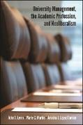 Cover-Bild zu Levin, John S.: University Management, the Academic Profession, and Neoliberalism (eBook)