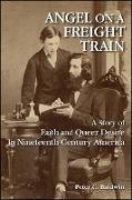 Cover-Bild zu Baldwin, Peter C.: Angel on a Freight Train (eBook)