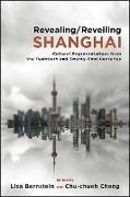 Cover-Bild zu Bernstein, Lisa (Hrsg.): Revealing/Reveiling Shanghai (eBook)