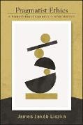 Cover-Bild zu Liszka, James Jakób: Pragmatist Ethics (eBook)