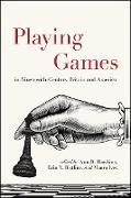 Cover-Bild zu Hawkins, Ann R. (Hrsg.): Playing Games in Nineteenth-Century Britain and America (eBook)