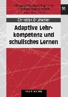 Cover-Bild zu Brühwiler, Christian: Adaptive Lehrkompetenz und schulisches Lernen