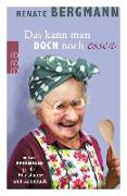 Cover-Bild zu Bergmann, Renate: Das kann man doch noch essen