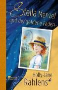 Cover-Bild zu Rahlens, Holly-Jane: Stella Menzel und der goldene Faden
