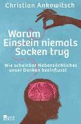 Cover-Bild zu Ankowitsch, Christian: Warum Einstein niemals Socken trug