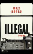 Cover-Bild zu Annas, Max: Illegal