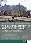 Cover-Bild zu Glanert, Peter: Wechselstrom-Zugbetrieb in Mitteldeutschland