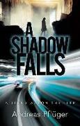 Cover-Bild zu Pfluger, Andreas: A Shadow Falls: A Jenny Aaron Thriller