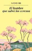 Cover-Bild zu Abe, Naoko: El Hombre Que Salvo Los Cerezos