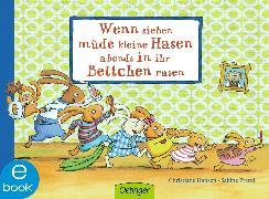 Cover-Bild zu Wenn sieben müde kleine Hasen abends in ihr Bettchen rasen (eBook) von Praml, Sabine