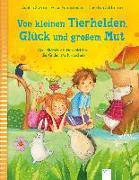 Cover-Bild zu Von kleinen Tierhelden, Glück und großem Mut von Schmid, Sophie
