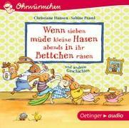 Cover-Bild zu Wenn sieben müde kleine Hasen abends in ihr Bettchen rasen von Praml, Sabine