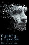 Cover-Bild zu Hewitt, Glen M.: Cyborg Freedom