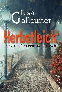 Cover-Bild zu Herbstleich: Der 2. Fall für Mörderisch und Fesch. Österreich-Krimi (eBook) von Gallauner, Lisa