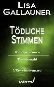 Cover-Bild zu Tödliche Stimmen: Teufelsstimmen und Teufelsmahl (eBook) von Gallauner, Lisa