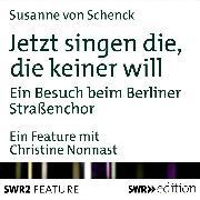 Cover-Bild zu Jetzt singen die, die keiner will (Audio Download) von Schenck, Susanne von