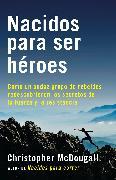 Cover-Bild zu Nacidos para ser héroes (eBook) von Mcdougall, Christopher