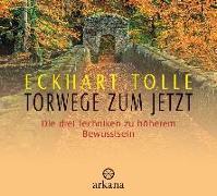 Cover-Bild zu Torwege zum Jetzt von Tolle, Eckhart