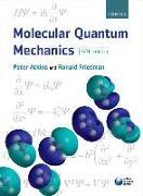 Cover-Bild zu Molecular Quantum Mechanics von Atkins, Peter W.