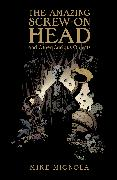 Cover-Bild zu Mignola, Mike: The Amazing Screw-on Head and Other Curious Objects