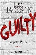 Cover-Bild zu Jackson, Lisa: Guilty - Doppelte Rache
