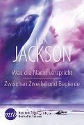 Cover-Bild zu Jackson, Lisa: Was die Nacht verspricht / Zwischen Zweifel und Begierde