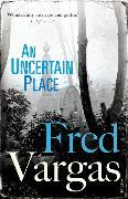 Cover-Bild zu Vargas, Fred: An Uncertain Place