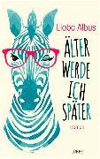 Cover-Bild zu Albus, Lioba: Älter werde ich später