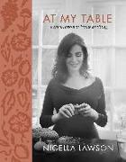Cover-Bild zu Lawson, Nigella: At My Table: A Celebration of Home Cooking
