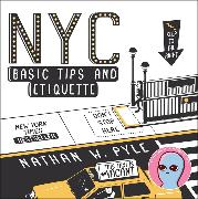 Cover-Bild zu Pyle, Nathan W.: NYC Basic Tips and Etiquette