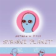 Cover-Bild zu Pyle, Nathan W.: Strange Planet: The Comic Sensation of the Year