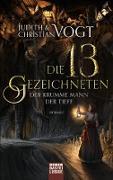 Cover-Bild zu eBook Die dreizehn Gezeichneten - Der Krumme Mann der Tiefe
