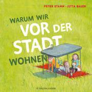 Cover-Bild zu Stamm, Peter: Warum wir vor der Stadt wohnen