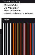 Cover-Bild zu Zichy, Michael: Die Macht der Menschenbilder. Wie wir andere wahrnehmen